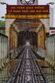 Railway Bridge. Hanoi, Vietnam