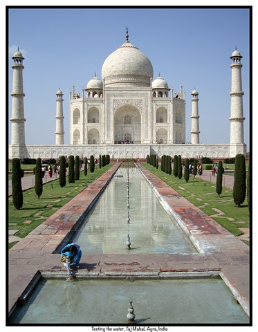 Testing the Water, Taj Mahal, Agra, India